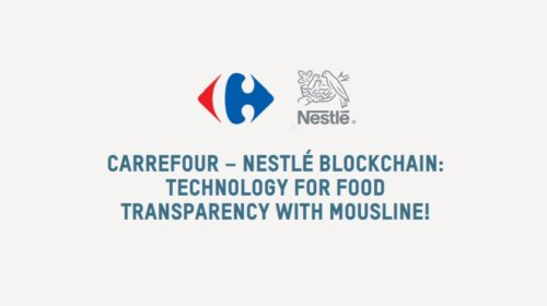 Nestlé And Carrefour Trial Blockchain For Greater Food Transparency
